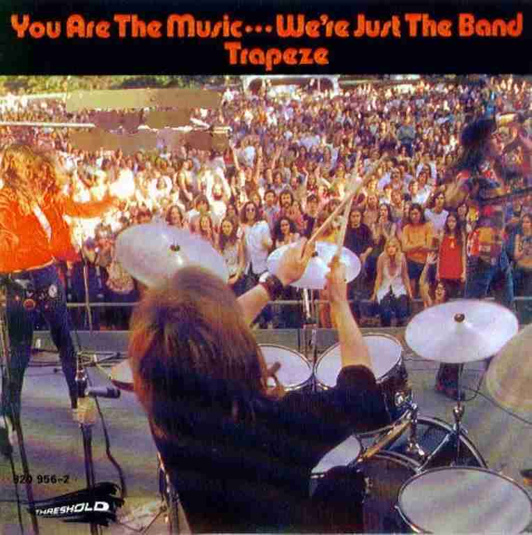 Trapeze - You Are The Music We 're Just The Band (front).JPG